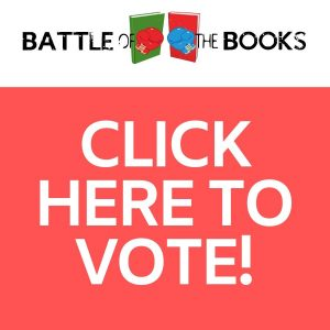 Click here to vote for the battle of the books!