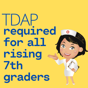TDAP required for all rising 7th graders
