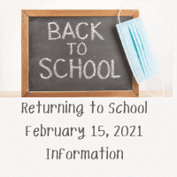 Returning to School: February 15, 2021